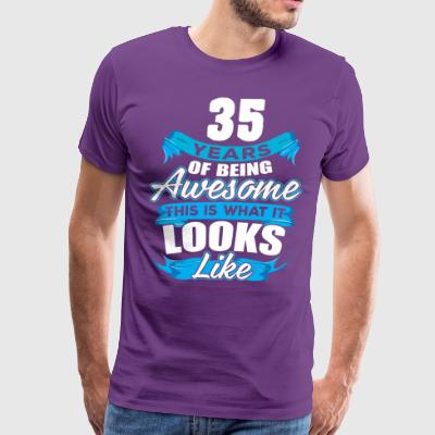 35 Years Of Being Awesome Looks Like - Men's Premium T-Shirt