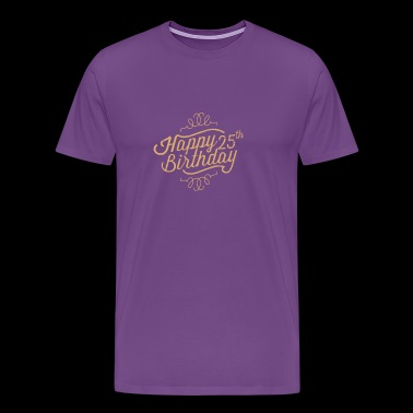 Happy 25th Birthday - Men's Premium T-Shirt