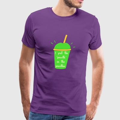 I Put The Smooth In The Smoothie - Men's Premium T-Shirt