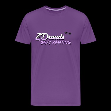 ZDrauds 24/7 Ranting Merch - Men's Premium T-Shirt