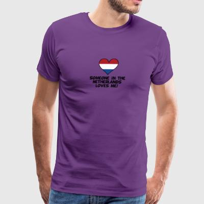 Someone In the Netherlands Loves Me - Men's Premium T-Shirt