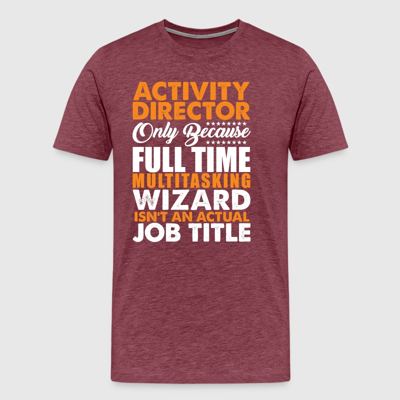 Activity Director Is Not An Actual Job Title Funny TShirt  Spreadshirt