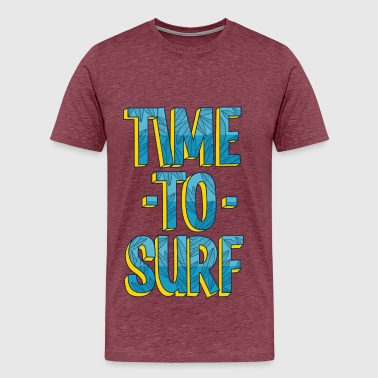 Slogans Surf Time to surf - Men's Premium T-Shirt