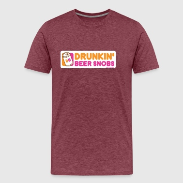 Drunkin'-Beer-Snobs - Men's Premium T-Shirt