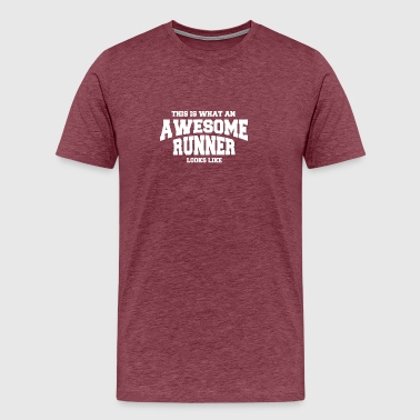 Words Awesome What An Awesome Runner Looks Like - TEE SHIRT - Men's Premium T-Shirt
