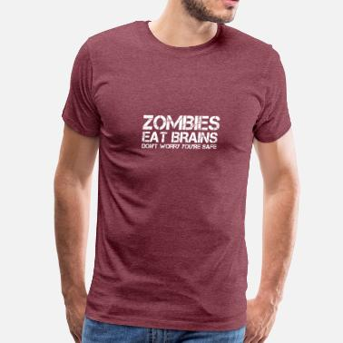 Zombies Eat Brains Zombies eat brains. Don't worry, you're safe - Men's Premium T-Shirt