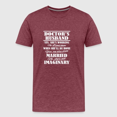 Gift For Doctor's Husband Married Couple Doctor - Men's Premium T-Shirt