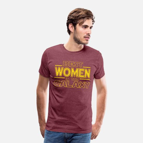 Wife T-Shirts - BEST WOMEN IN THE GALAXY -gift for best women - Men's Premium T-Shirt heather burgundy