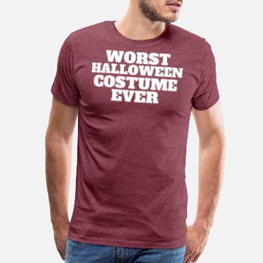 Worst Ever WORST HALLOWEEN COSTUME EVER - Men's Premium T-Shirt