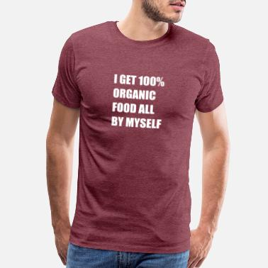 Thumb I Get 100% Organic Food All By Myself - Gardener - Men's Premium T-Shirt