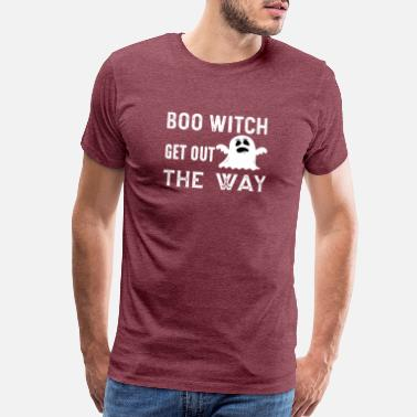 Pentacle Halloween Shirts - Boo Witch Get Out The Way shirt - Men's Premium T-Shirt