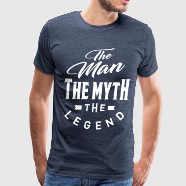 The Man The Myth The Legend The Man The Legend - Men's Premium T-Shirt