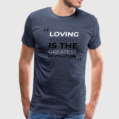 Loving Yourself is the Greatest Revolotion T Shirt - Men's Premium T-Shirt