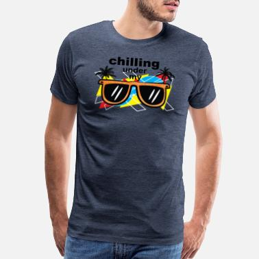 Chill Vibes Tropical Palm Tree Chilling under my shade glasses - Men's Premium T-Shirt