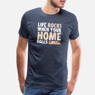 Camper Love RV Funny Design - Life Rocks When Your Home Rolls - Men's Premium T-Shirt