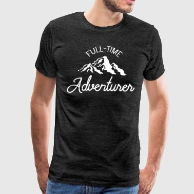 Full Time Adventurer - Men's Premium T-Shirt