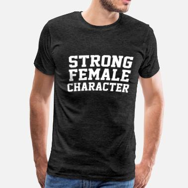 Shop Strong Female Character T-Shirts online | Spreadshirt