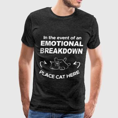 Cat - In the event of an emotional breakdown place - Men's Premium T-Shirt
