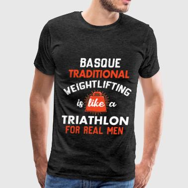 Basque traditional weightlifting - Basque traditio - Men's Premium T-Shirt