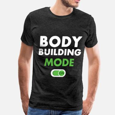 Bodybuilder Apparel Bodybuilding - Bodybuilding mode on - Men's Premium T-Shirt