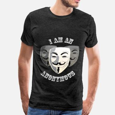 Anonymous Apparel Anonymous - I am an Anonymous - Men's Premium T-Shirt