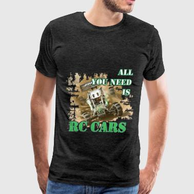 RC Cars - All you need is RC Cars - Men's Premium T-Shirt