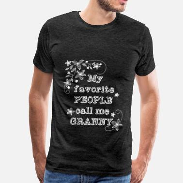 Call Me Granny Granny - My Favorite People Call Me Granny - Men's Premium T-Shirt