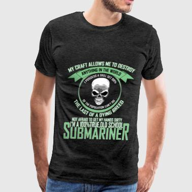 Submariner - My craft allows me to destroy anythin - Men's Premium T-Shirt
