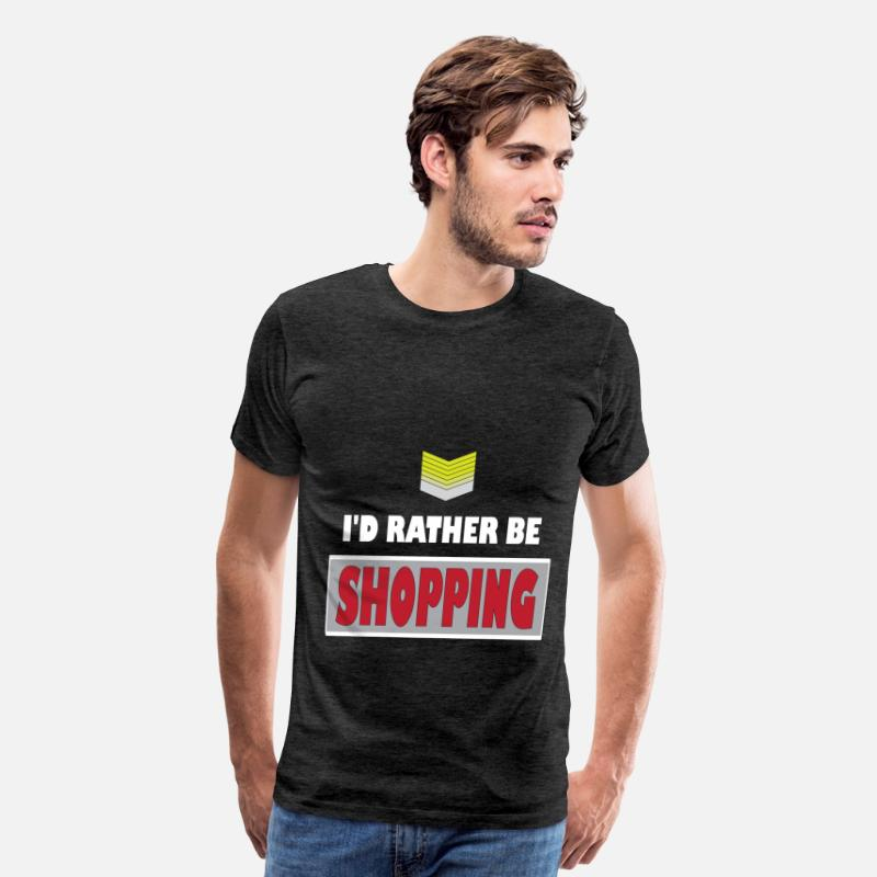 Rather T-Shirts - Shopping - I'd rather be Shopping - Men's Premium T-Shirt charcoal gray