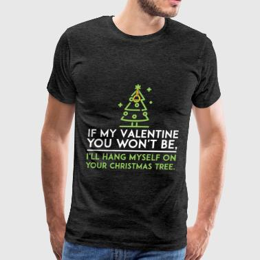 St. Valentine - Be my Valentine - Men's Premium T-Shirt