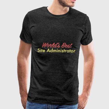 Site Administrator - World's best site administrat - Men's Premium T-Shirt