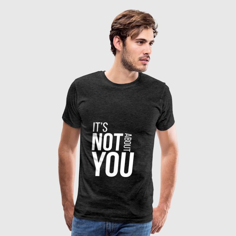 Human rights - It's not about you - Men's Premium T-Shirt