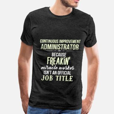 Improve Continuous Improvement Administrator -Improvement  - Men's Premium T-Shirt