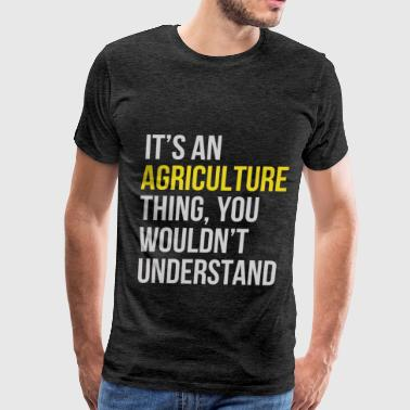 Agriculture Teacher - It's an agriculture thing - Men's Premium T-Shirt