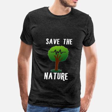 Nature Nature - Save the nature. - Men's Premium T-Shirt