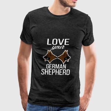 German Shepherd - Love your German Shepherd. - Men's Premium T-Shirt