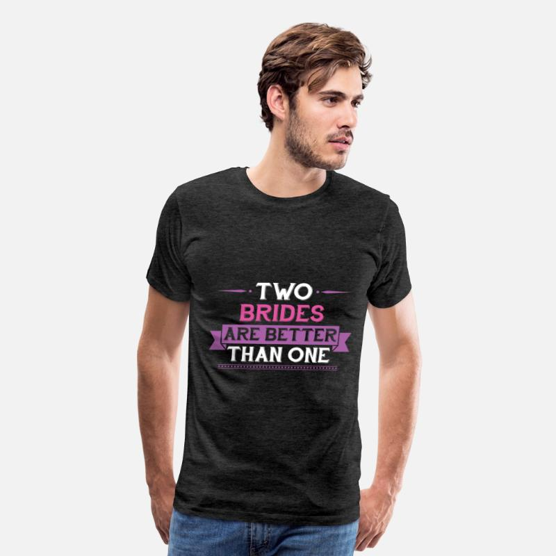 Lesbian T-shirt T-Shirts - Lesbian - Two Brides Are Better Than One - Men's Premium T-Shirt charcoal gray