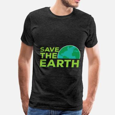 Save Earth Earth - Save The Earth - Men's Premium T-Shirt