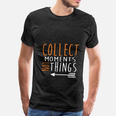 Collect Inspiration - Collect moments not things - Men's Premium T-Shirt