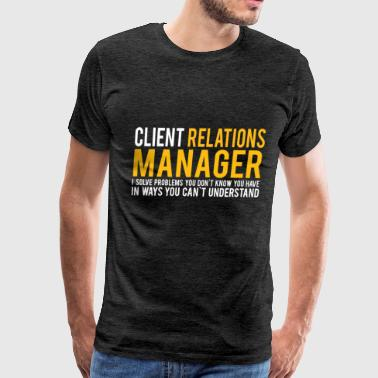 Client Relationships Manager - Client Relationship - Men's Premium T-Shirt