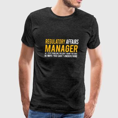 Regulatory Affairs Manager - Regulatory Affairs Ma - Men's Premium T-Shirt