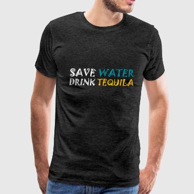 Tequila - Save water, drink tequila - Men's Premium T-Shirt