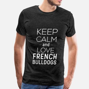 French Bulldog Apparel French Bulldog - Keep calm and love french bulldog - Men's Premium T-Shirt