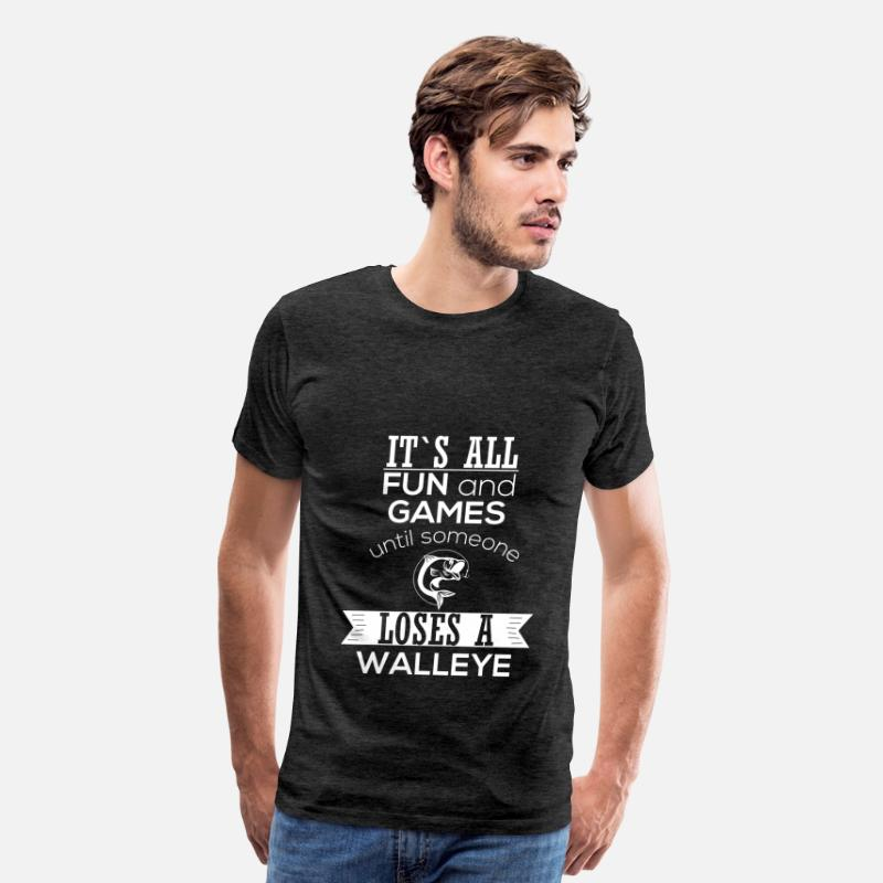 Fishing T-Shirts - Walleye - It's all fun and games until someone los - Men's Premium T-Shirt charcoal gray