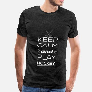 Keep Calm And Play Hockey Hockey - Keep Calm and play Hockey - Men's Premium T-Shirt