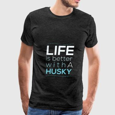 Husky - Life is better with a husky - Men's Premium T-Shirt