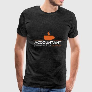 Cpa Accountant - Accountant powered by coffee - Men's Premium T-Shirt