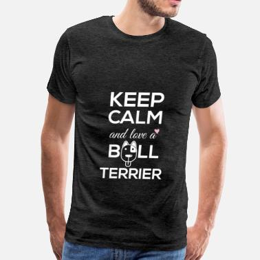 Bull Terrier Clothes Bull Terrier - Keep calm and love a bull terrier - Men's Premium T-Shirt