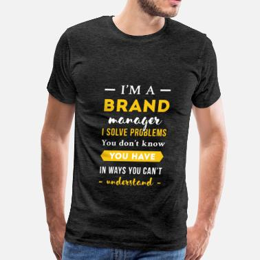 Brand Bicycle Brand Manager - Brand Manager - I'm a Brand Manage - Men's Premium T-Shirt