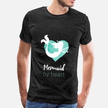 Mermaid At Heart Mermaid - Mermaid by heart - Men's Premium T-Shirt